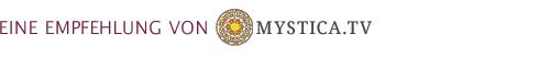 Eine Empfehlung von MYSTICA.TV