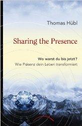 Sharing the Presence_ Thomas Hübl