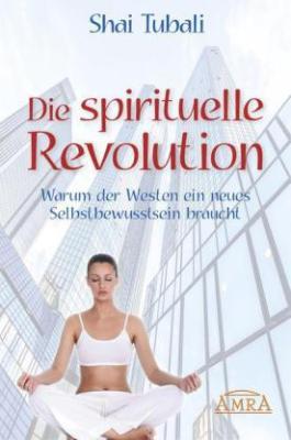 Shai Tubali_Die spirituelle Revolution_MYSTICA