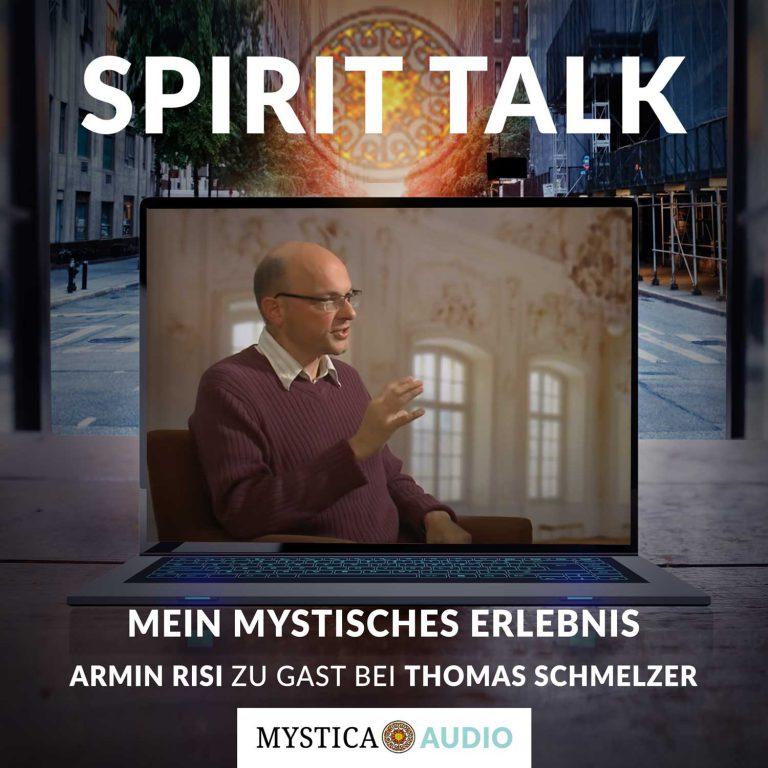 Spirit Talk |MYSTICA.TV |Thomas Schmelzer im Gespräch mit Armin Risi (Teil 1)